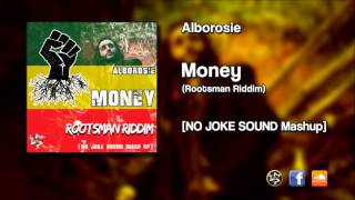 Alborosie - MONEY (Rootsman Riddim) NO JOKE SOUND Mashup