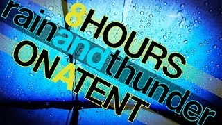 8 Hours Rain and Thunder Sounds on a Tent - Rainfall and Thunderstorm HD