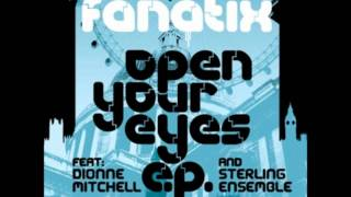 Fanatix - open your eyes (feat dionne mitchell and sterling ensemble)