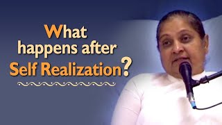 What Happens after Self Realisation