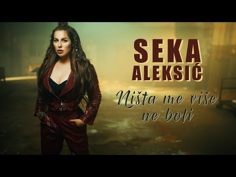 Смотреть клип Seka Aleksic - Nista Me Vise Ne Boli