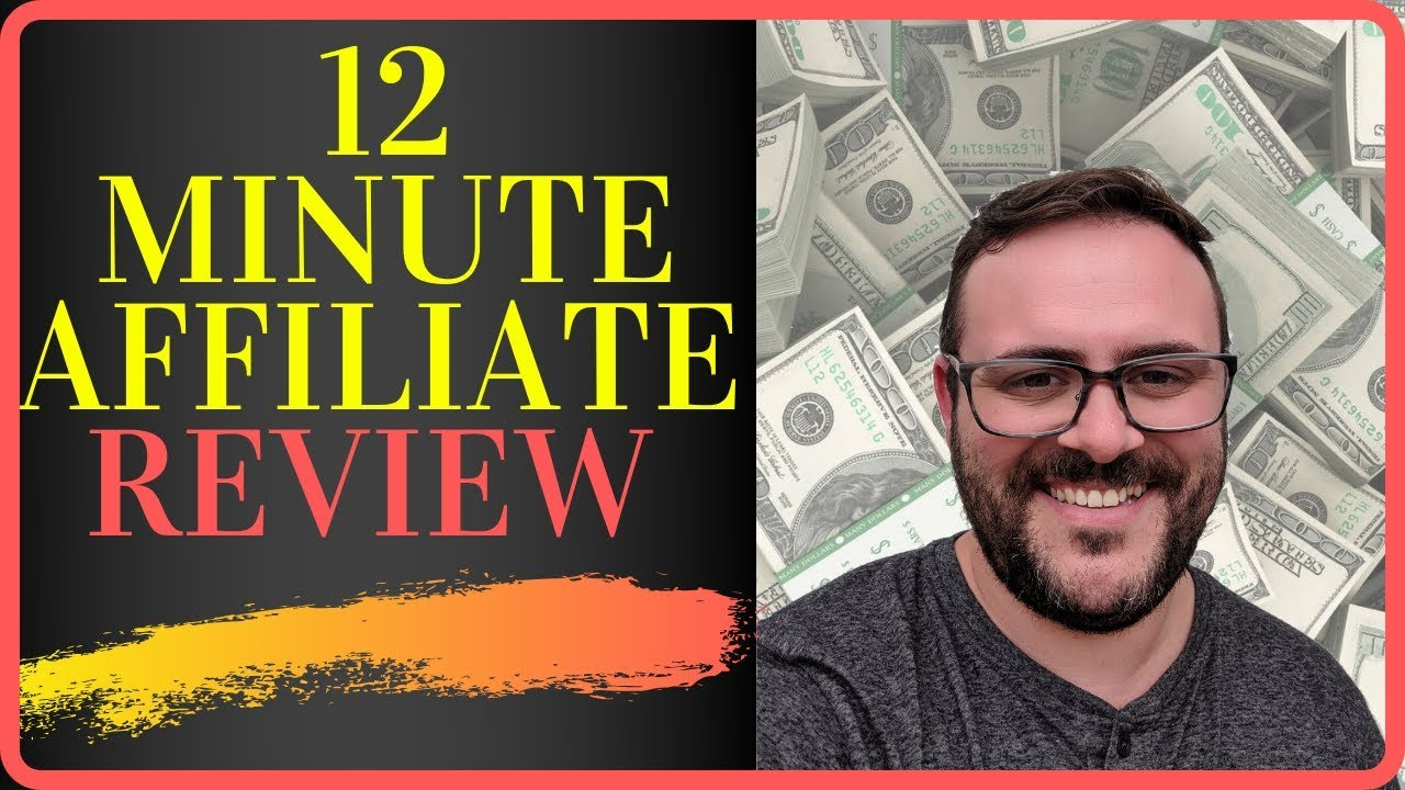 12 Minute Affiliate Review - Legit ClickBank Affiliate Marketing Product