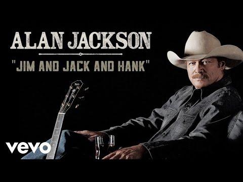 Alan Jackson - Jim And Jack And Hank (Audio)