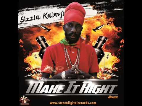 Sizzla Kalonji - Make It Right {Remix} #SD #SDR 2014 @StreetDigital