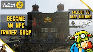 Fallout 76 Base Building - Trade scrap and loot (fallout 76 NPC Trader shop)