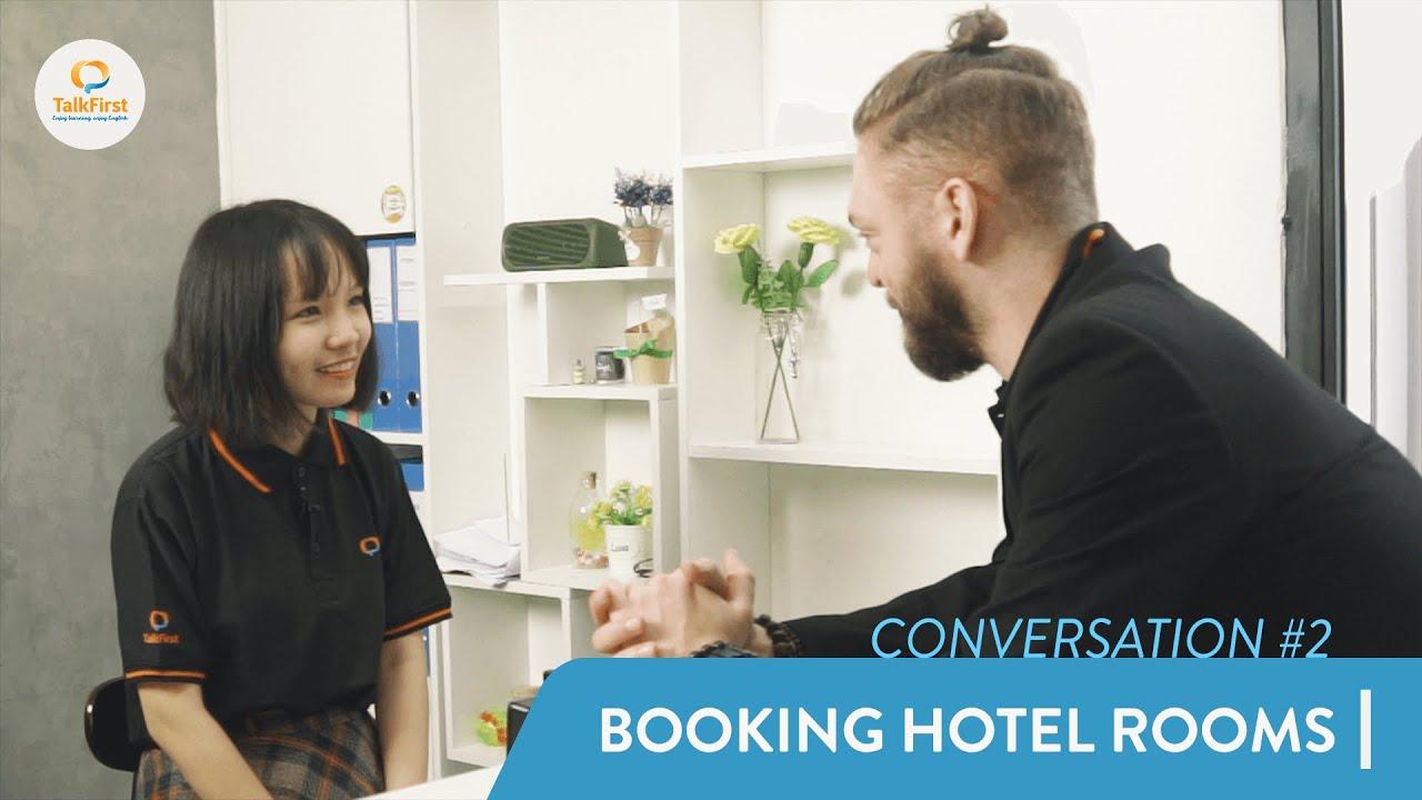 Tiếng Anh Giao Tiếp #2: Đặt phòng khách sạn (Booking Hotel Rooms)