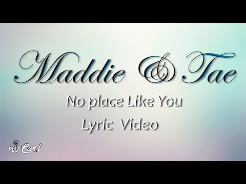 Maddie and Tae - No Place Like You (Lyric Video)