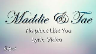 Watch Maddie  Tae No Place Like You video