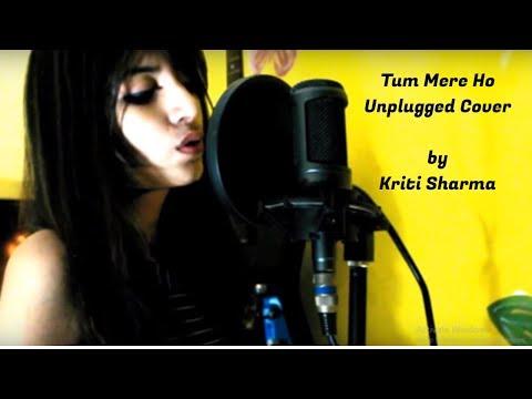 Tum Mere Ho - Female Cover by Kriti Sharma | Hate Story IV | Jubin Nautiyal| Mithoon