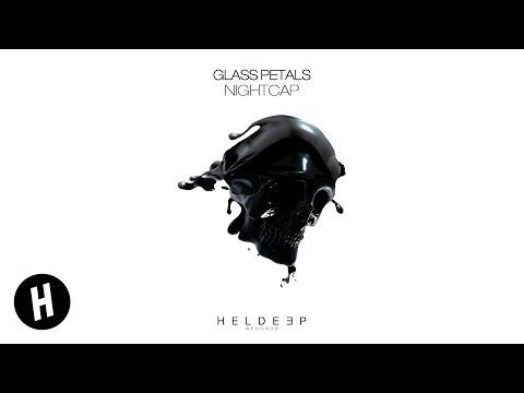 Glass Petals - Nightcap (Extended Mix)