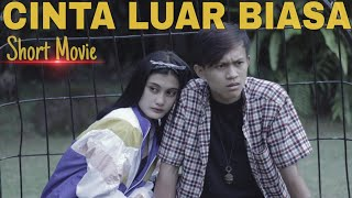 CINTA LUAR BIASA - Short Movie