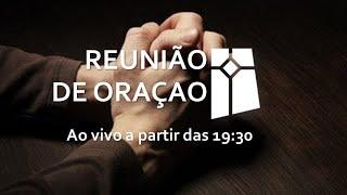 Reunião de Oração (09/02/2021)