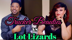 Trucker Beauties vs Lot Lizards (trucking)