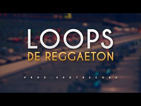 Loops De Reggaeton   Descarga Gratis 2017   Prod. By ShotRecord