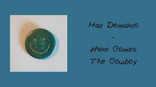 Mac Demarco - Here Comes the Cowboy 20WOL Review
