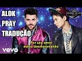 Alok - Pray (Legendado/Tradução) (feat. Conor Maynard)
