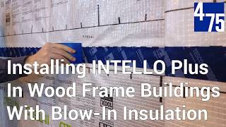 Installing INTELLO Plus In Wood Frame Buildings With Blow-In Insulation