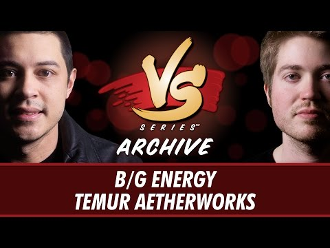 5/25/17 - Tom VS. Majors: B/G Energy vs Temur Aetherworks [S