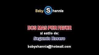 SEGUNDO ROSERO - DOS MAS POR FAVOR (DEMO karaoke baby shannia)