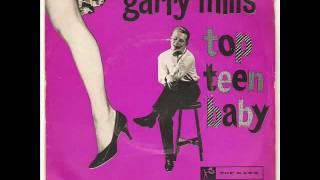 Gary Mills - Top Teen Baby ( 1960 )