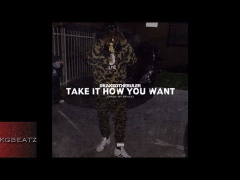 DrakeO The Ruler -  Take It How U Want [Prod. By Bruce Johnson] [New 2016] thumbnail