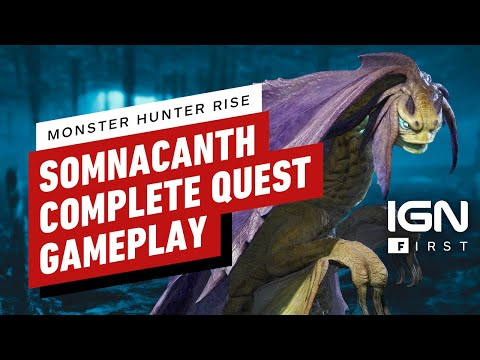 Monster Hunter Rise: Somnacanth Complete Quest Gameplay - IGN First