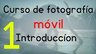 Curso de fotografía móvil - Introducción a la fotografía | Capítulo 1
