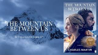 Soundtrack The Mountain Between Us (Theme Song 2017) - Trailer Music The Mountain Between Us