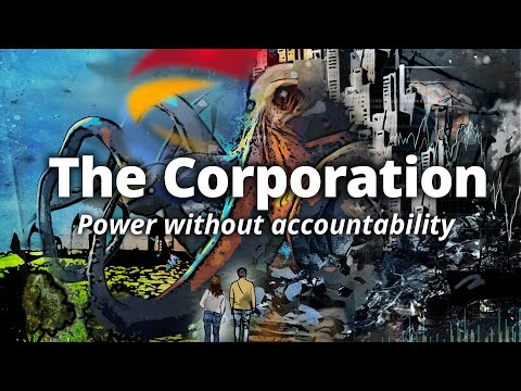 The Corporation: Power Without Accountability