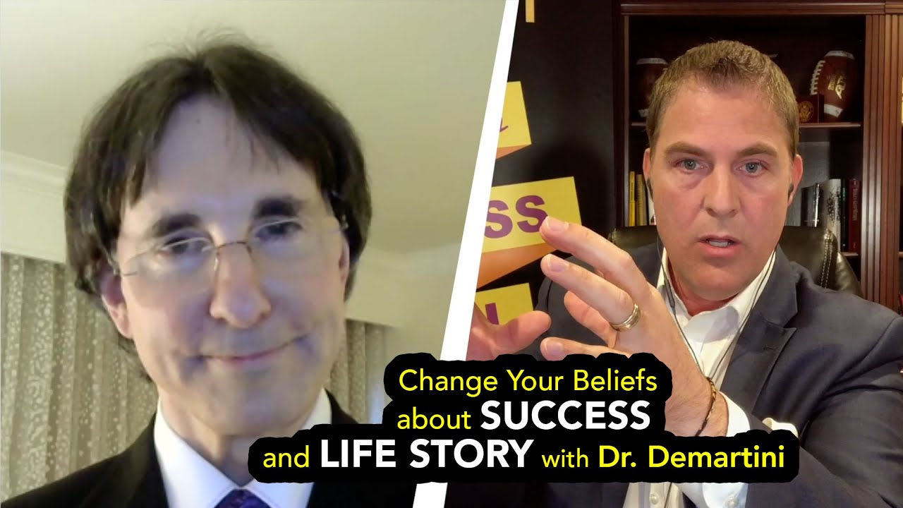 Change Your Beliefs about SUCCESS and LIFE STORY with Dr. Demartini