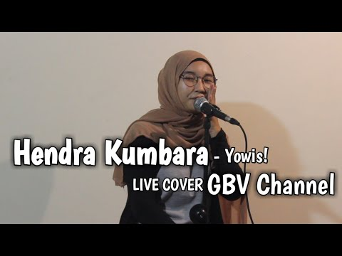 yowis!---hendra-kumbara-||-gbv-channel-(live-acoustic-cover)