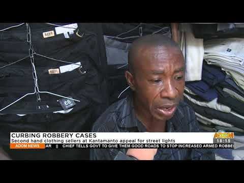 Curbing Robbery Cases: Second hand clothing sellers at Kantamanto appeal for street lights (21-9-21)