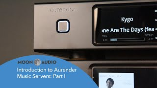 Introduction to Aurender Music Servers: Part I