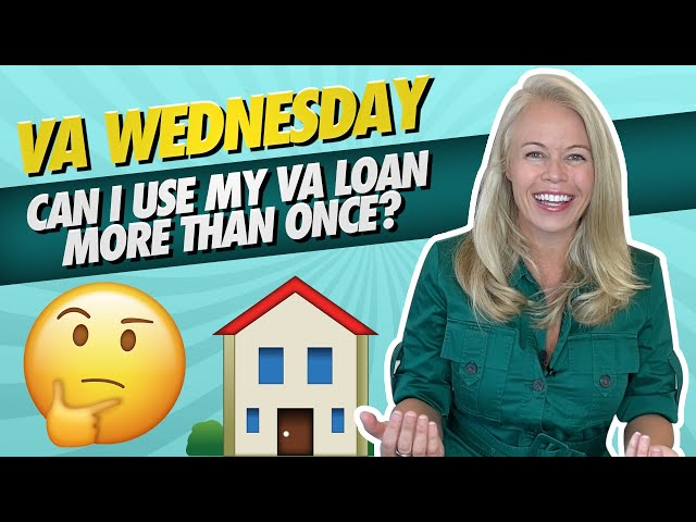 VA Wednesday: Can You Use Your VA Mortgage/VA Loan More Than Once? Buying a Home With Your VA Loan 🏡