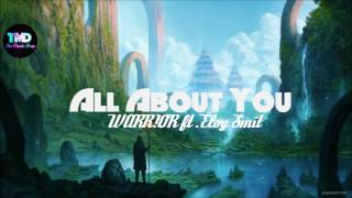 WARR!OR Ft .Eloy Smit - All About You   Royalty Free   TMD