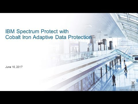 Cobalt Iron and IBM Spectrum Protect - Demo & Presentation