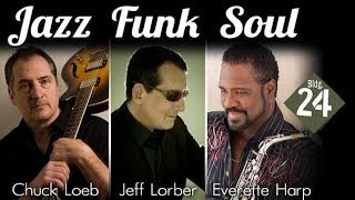Jazz Funk Soul - We Were There (Jeff Lorber / Chuck Loeb / Everette Harp) *THE SMOOTHJAZZ LOFT*