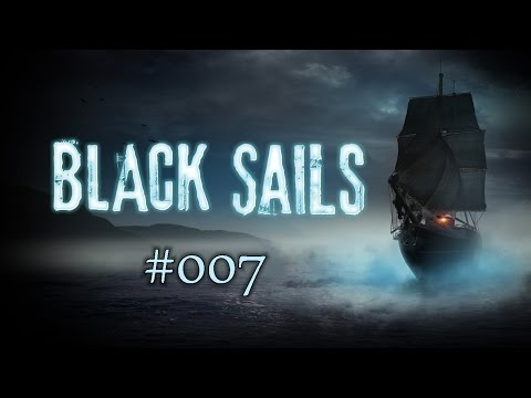 Gelingt die Flucht ? - Black Sails - The Ghost Ship #007 | Facecam | Schneckball |