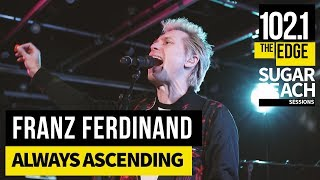 Franz Ferdinand - Always Ascending (Live at the Edge)