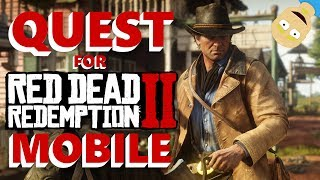 Quest for Red Dead Redemption 2 on Mobile