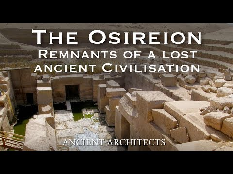 The Osireion of Egypt - Pre-Dynastic Lost Ancient Technology