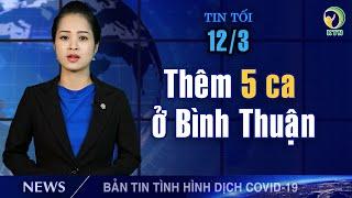 Cập nhật dịch Covid (12/3): Phó T. thống Iran & 2 Bộ trưởng nhiễm bệnh; 8 người lây từ ca thứ 34