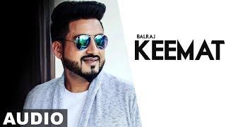 Keemat ( Full Audio ) | Balraj | Feel | Latest Punjabi Song 2019 | Speed Records