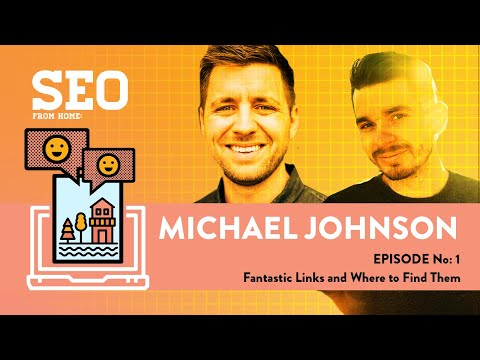 SEO From Home - Fantastic Links And Where To Find Them - Michael Johnson