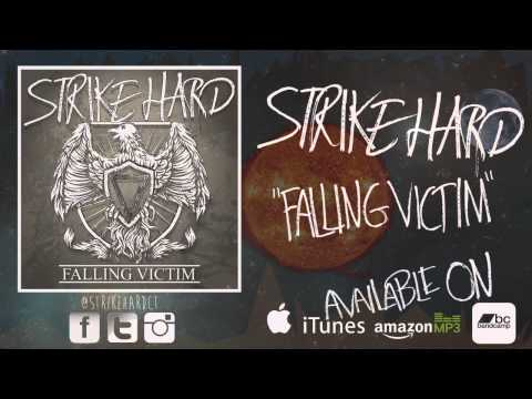 Strike Hard - Falling Victim (NEW Single 2013)
