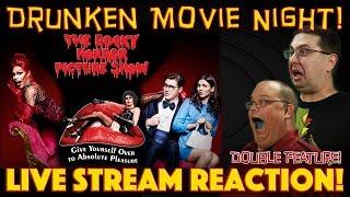DRUNKEN MOVIE NIGHT! The Rocky Horror Picture Show 1975 & The Rocky Horror Picture Show 2016 - LIVE