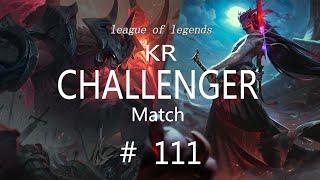 Korea Challenger Match #111/LO…