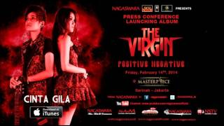 Video THE VIRGIN - CINTA GILA [FULL AUDIO] download MP3, 3GP, MP4, WEBM, AVI, FLV Oktober 2017