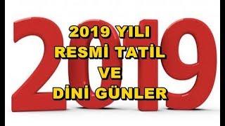 2019 YILI RESMİ TATİL VE DİNİ GÜNLER