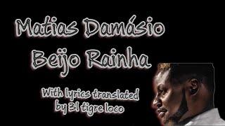 [Lyrics EN/PT] Matias Damásio - Beijo Rainha letra